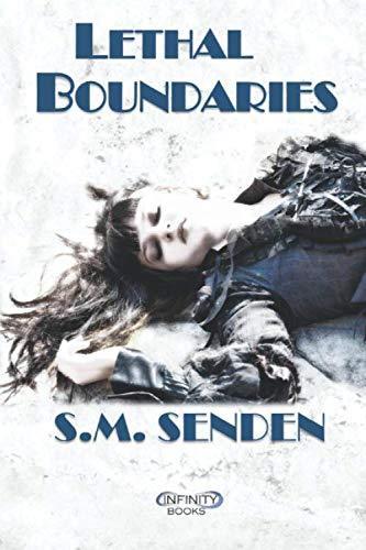 Lethal Boundaries by S. Senden